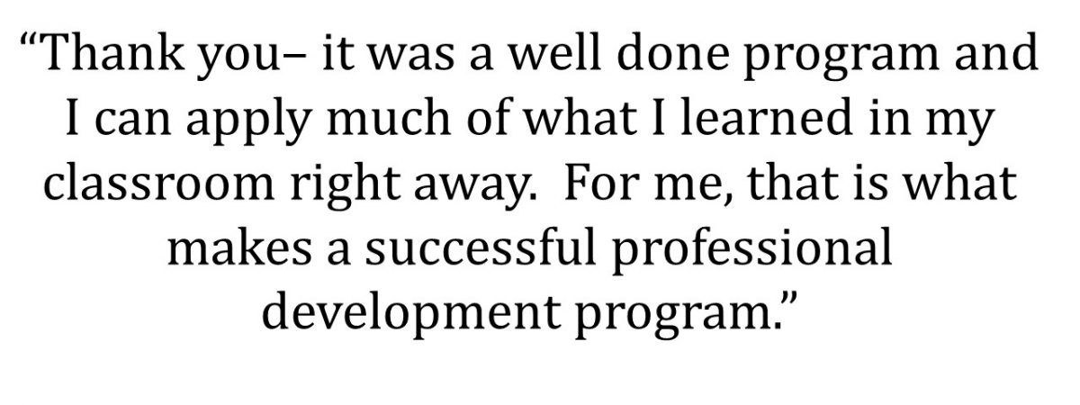 A well-done program and I can apply much of what I learned in my classroom right away...